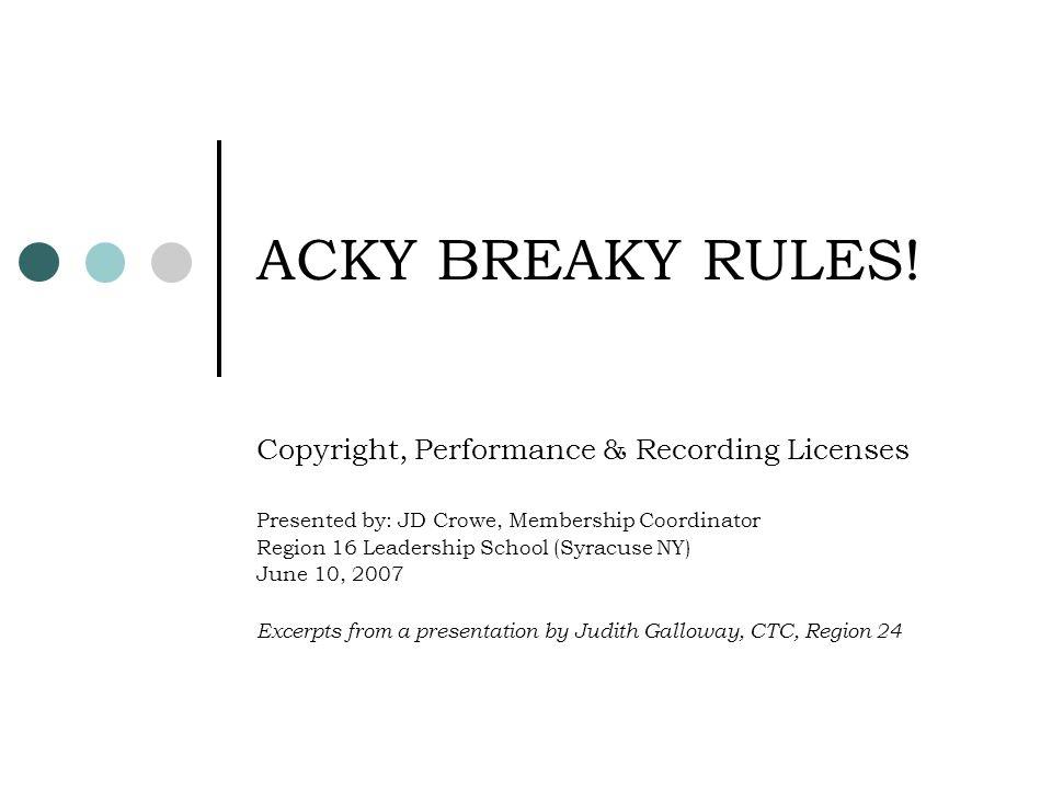 ACKY BREAKY RULES.