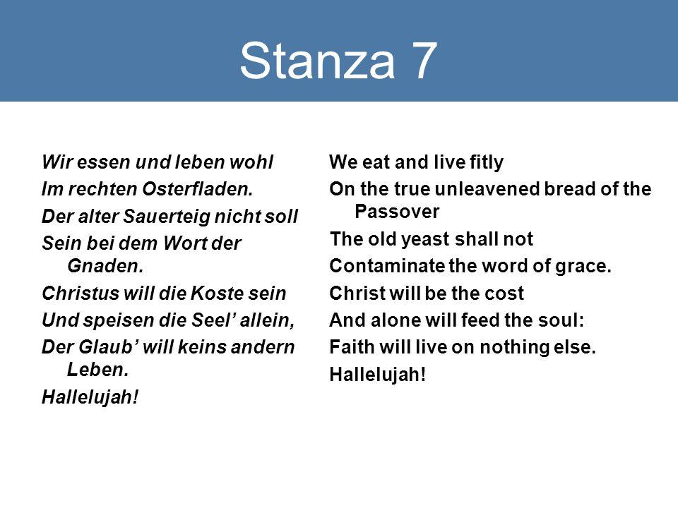 Stanza 7 Wir essen und leben wohl Im rechten Osterfladen.