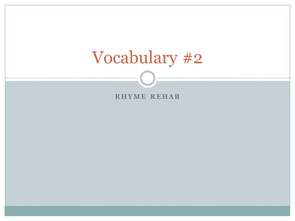 RHYME REHAB Vocabulary #2