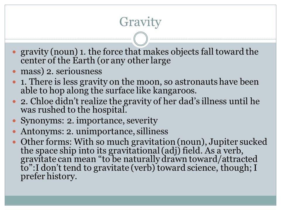 Gravity gravity (noun) 1.