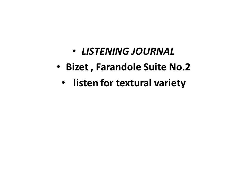 LISTENING JOURNAL Bizet, Farandole Suite No.2 listen for textural variety