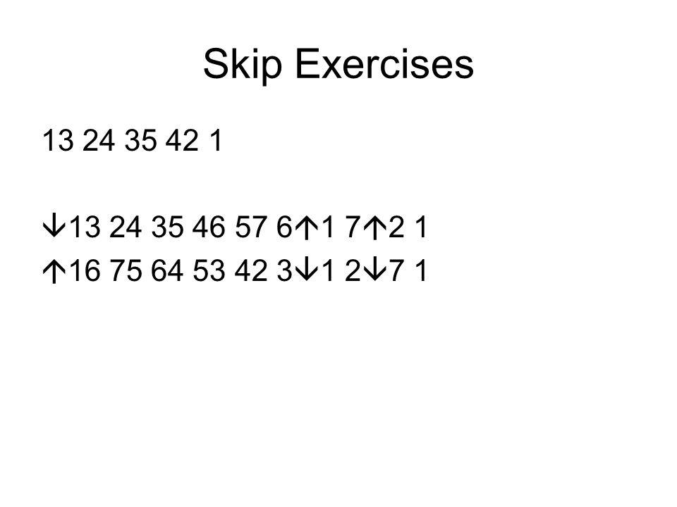 Skip Exercises 13 24 35 42 1  13 24 35 46 57 6  1 7  2 1  16 75 64 53 42 3  1 2  7 1