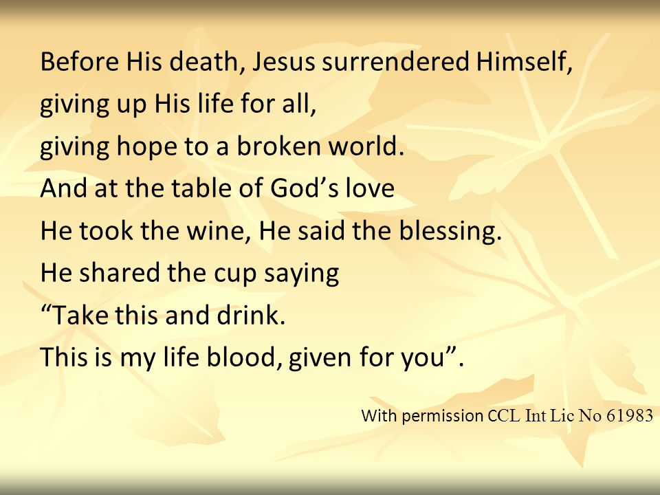 Before His death, Jesus surrendered Himself, giving up His life for all, giving hope to a broken world.