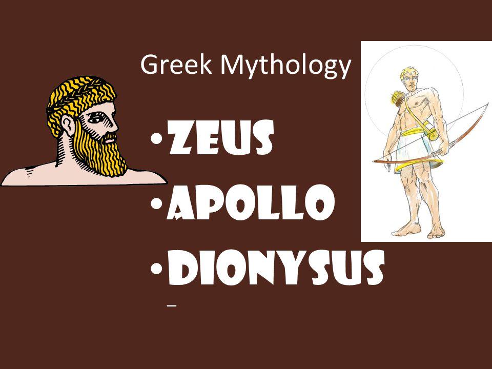 Dionysus Son of Zeus & a mortal woman