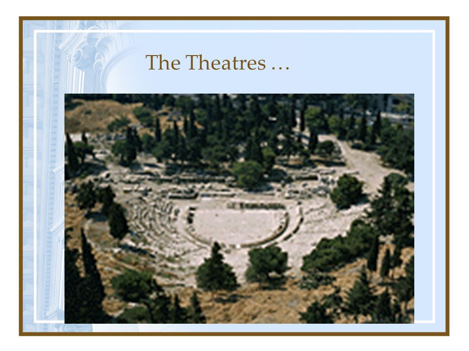 The Theatres … By the 5 th century B.C., the small temples in sacred groves had been replaced by much larger wooden or stone otheons (odeons). They we