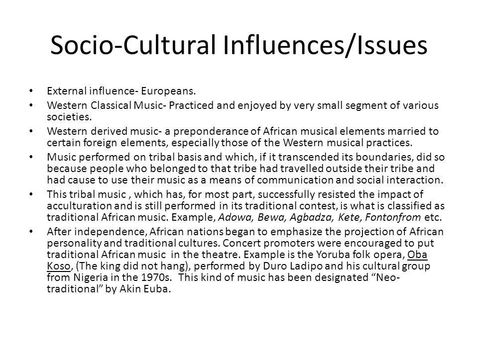 Socio-Cultural Influences/Issues External influence- Europeans.