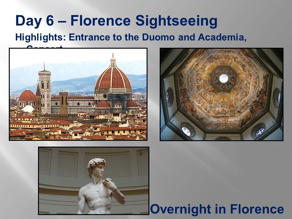 Day 6 – Florence Sightseeing Highlights: Entrance to the Duomo and Academia, Concert Overnight in Florence