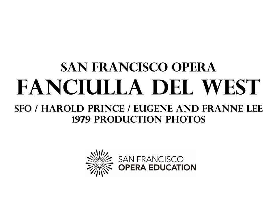 San Francisco Opera Fanciulla del West SFO / Harold Prince / Eugene and Franne Lee 1979 PRODUCTION PHOTOS
