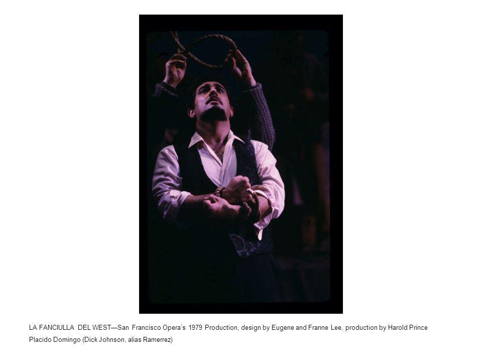 LA FANCIULLA DEL WEST—San Francisco Opera's 1979 Production, design by Eugene and Franne Lee, production by Harold Prince Placido Domingo (Dick Johnson, alias Ramerrez)