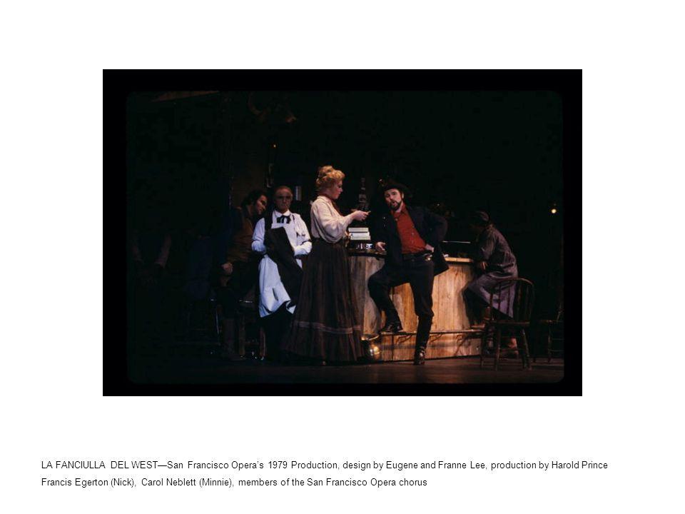 LA FANCIULLA DEL WEST—San Francisco Opera's 1979 Production, design by Eugene and Franne Lee, production by Harold Prince Francis Egerton (Nick), Carol Neblett (Minnie), members of the San Francisco Opera chorus