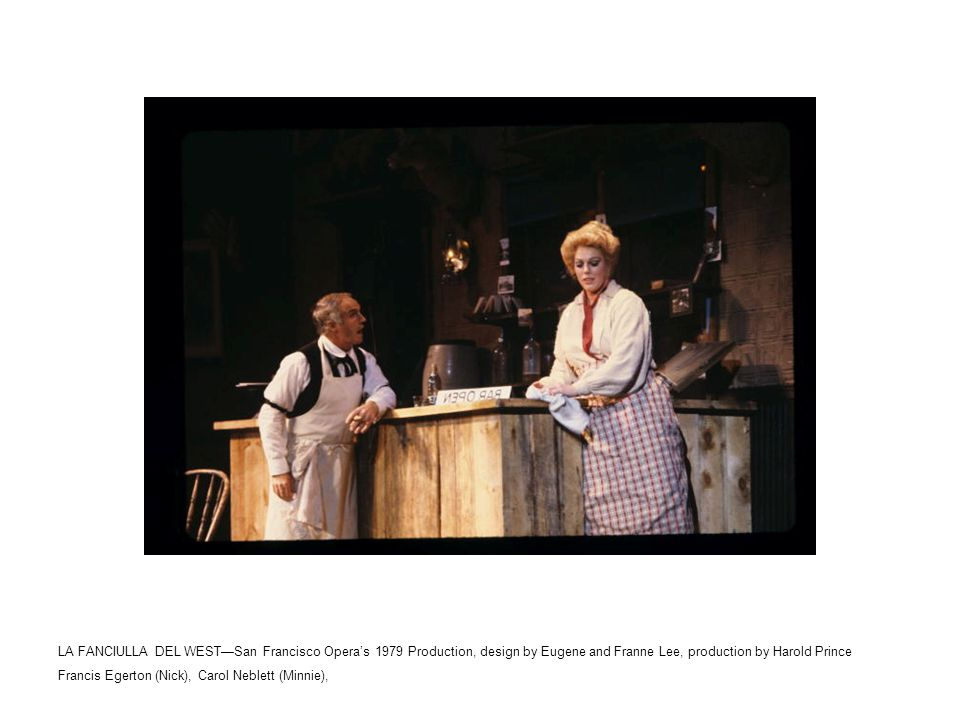 LA FANCIULLA DEL WEST—San Francisco Opera's 1979 Production, design by Eugene and Franne Lee, production by Harold Prince Carol Neblett (Minnie), Placido Domingo (Dick Johnson, alias Ramerrez)