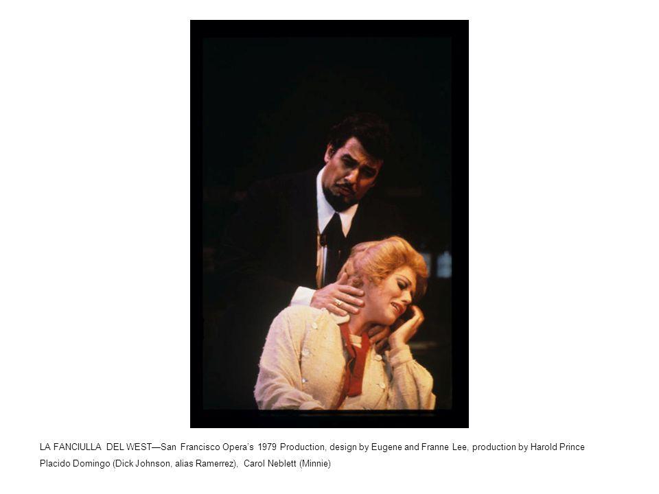 LA FANCIULLA DEL WEST—San Francisco Opera's 1979 Production, design by Eugene and Franne Lee, production by Harold Prince Benito di Bella (Sheriff Jack Rance), Carol Neblett (Minnie)