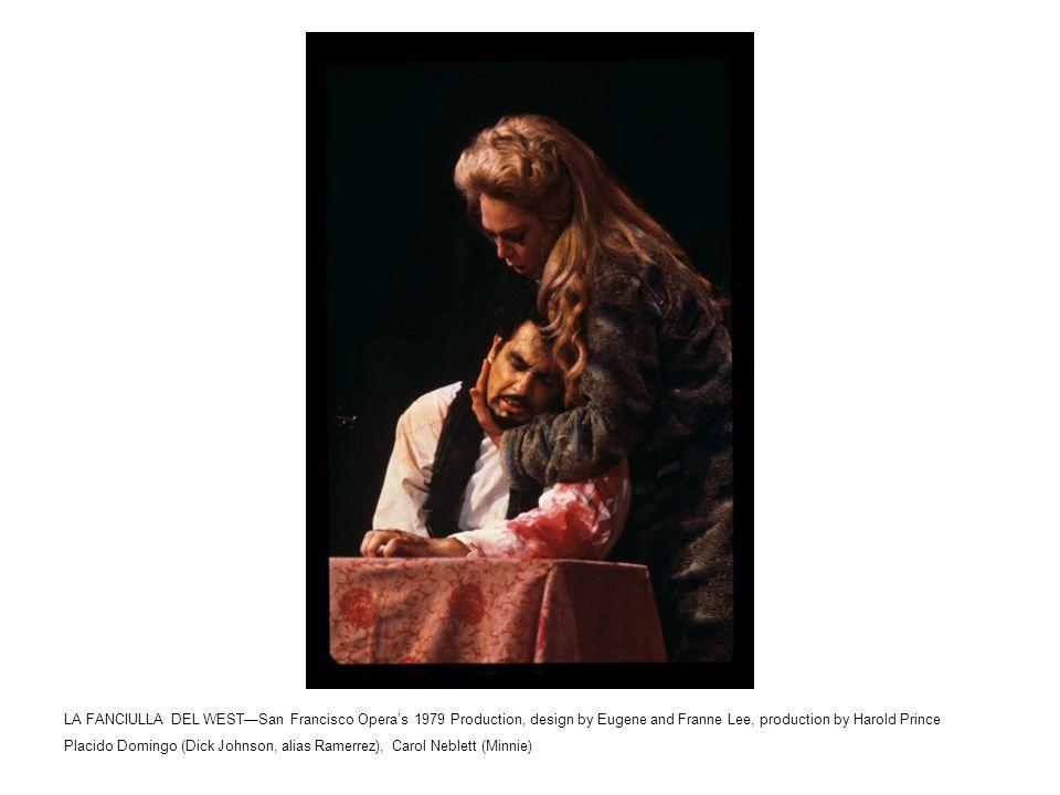 LA FANCIULLA DEL WEST—San Francisco Opera's 1979 Production, design by Eugene and Franne Lee, production by Harold Prince Carol Neblett (Minnie), Benito di Bella (Sheriff Jack Rance)