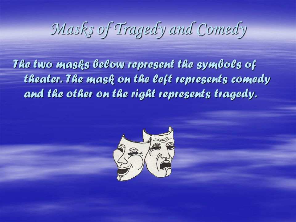 History Masks were used in Greek Theater to show originality in their performances. The first writer who used masks was Thespis. The masks were made o
