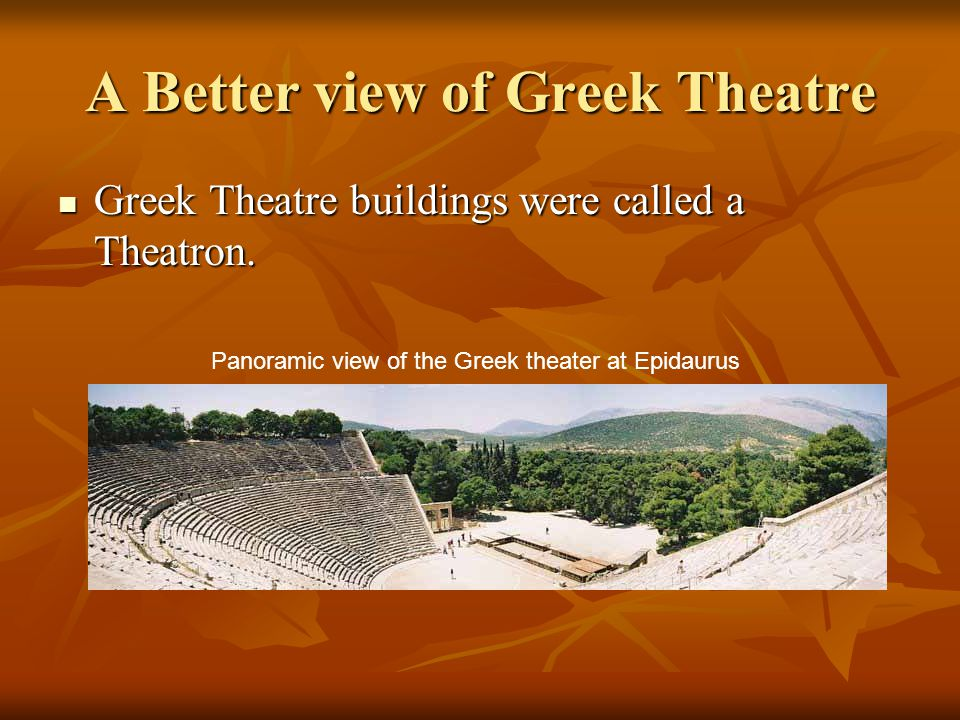 Greek Theatre In some Greek plays men were selected to play both female and male roles. In some Greek plays men were selected to play both female and