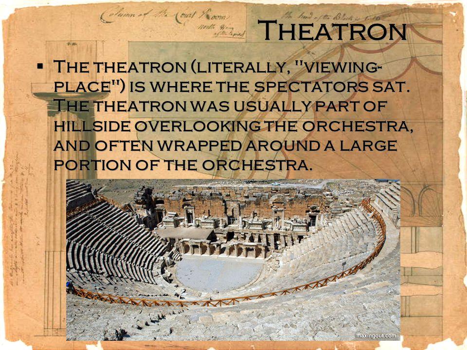 Theatron  The theatron (literally,
