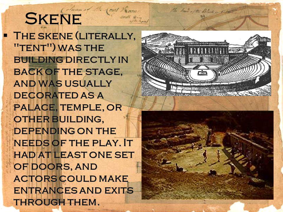 Skene  The skene (literally,