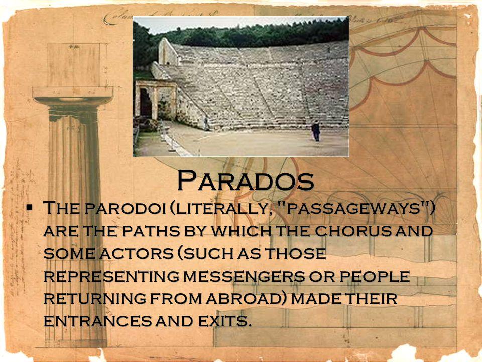 Parados  The parodoi (literally,