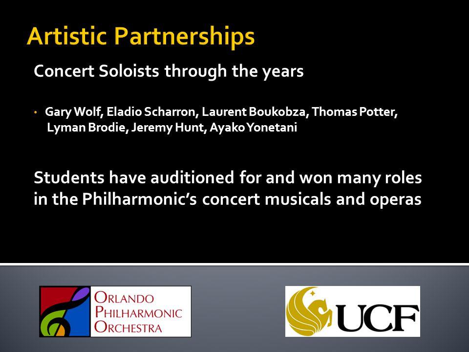 Concert Soloists through the years Gary Wolf, Eladio Scharron, Laurent Boukobza, Thomas Potter, Lyman Brodie, Jeremy Hunt, Ayako Yonetani Students hav
