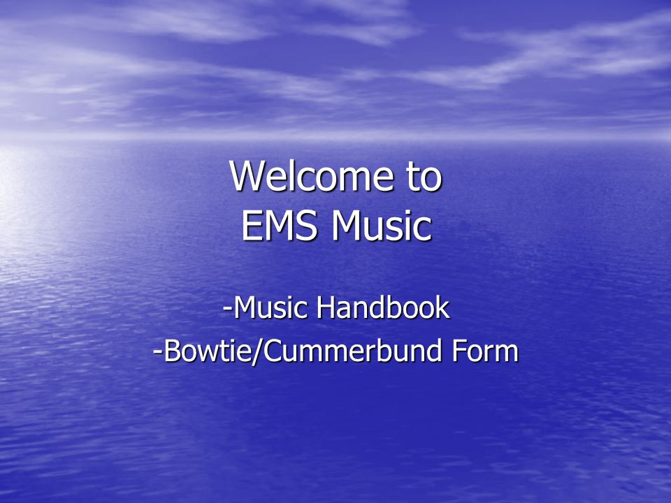 Welcome to EMS Music -Music Handbook -Bowtie/Cummerbund Form