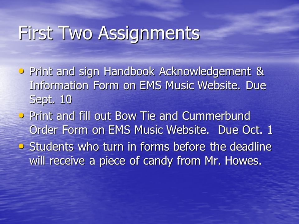 First Two Assignments Print and sign Handbook Acknowledgement & Information Form on EMS Music Website.