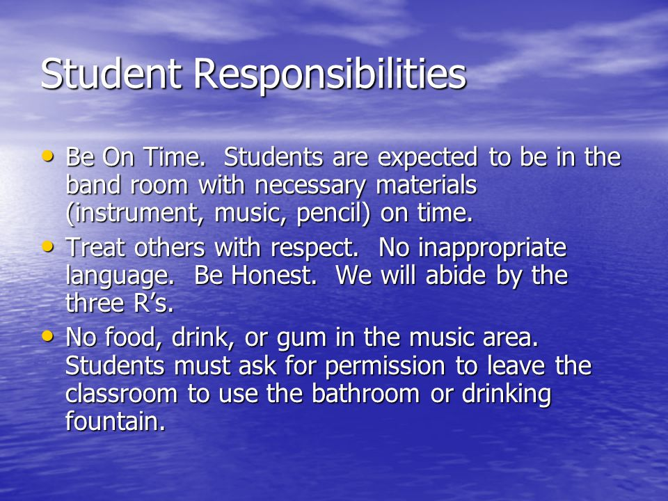 Student Responsibilities Be On Time.