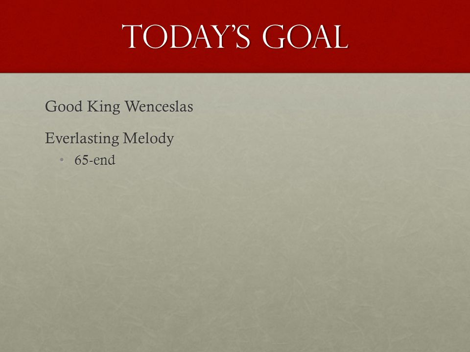 Today's Goal Good King Wenceslas Everlasting Melody 65-end65-end