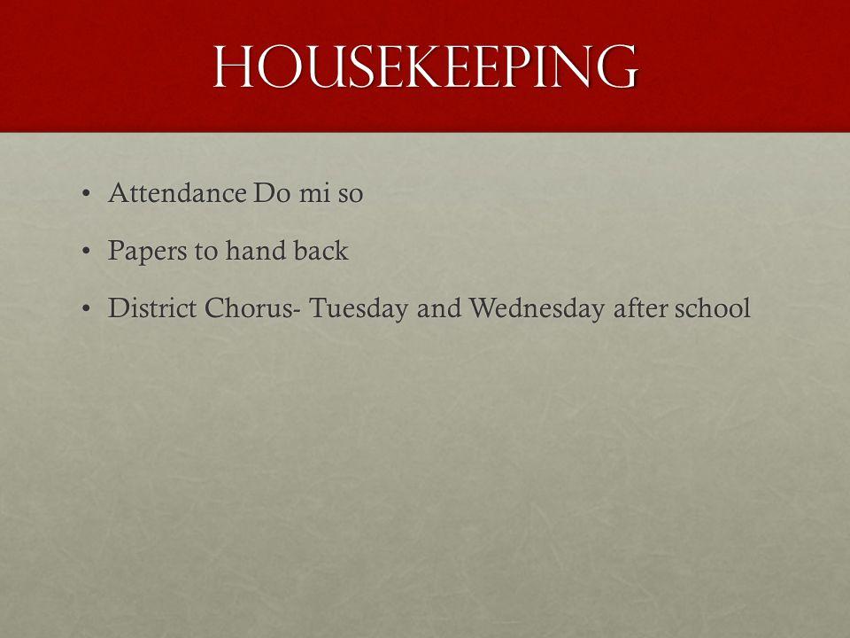 Housekeeping Attendance Do mi soAttendance Do mi so Megan Ford- what shirt size.