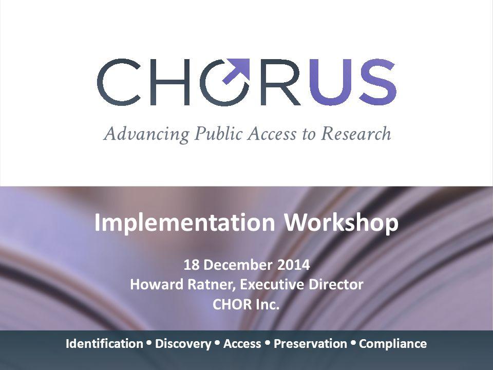 Implementation Workshop 18 December 2014 Howard Ratner, Executive Director CHOR Inc.