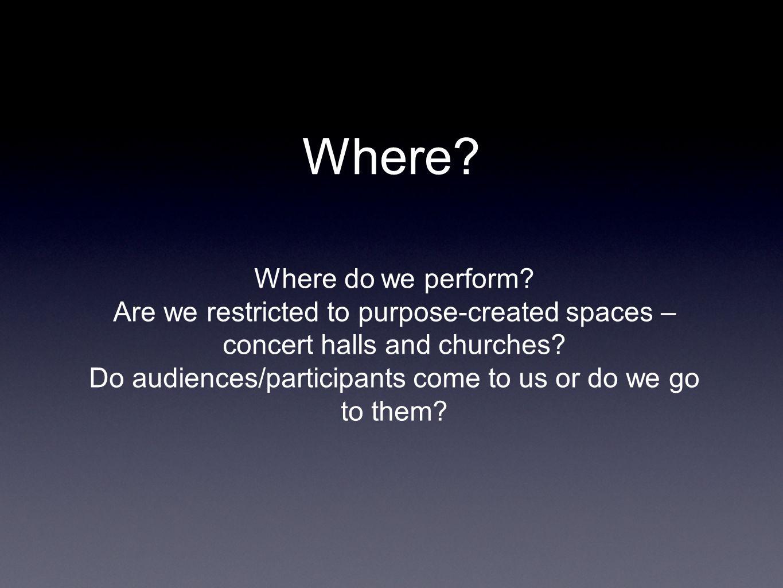 Where. Where do we perform.