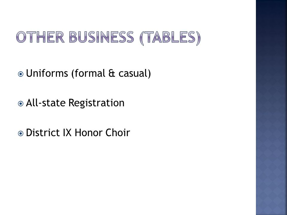  Uniforms (formal & casual)  All-state Registration  District IX Honor Choir