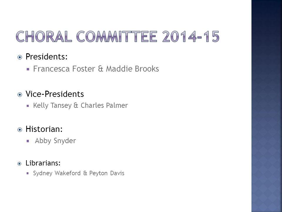  Presidents:  Francesca Foster & Maddie Brooks  Vice-Presidents  Kelly Tansey & Charles Palmer  Historian:  Abby Snyder  Librarians:  Sydney Wakeford & Peyton Davis