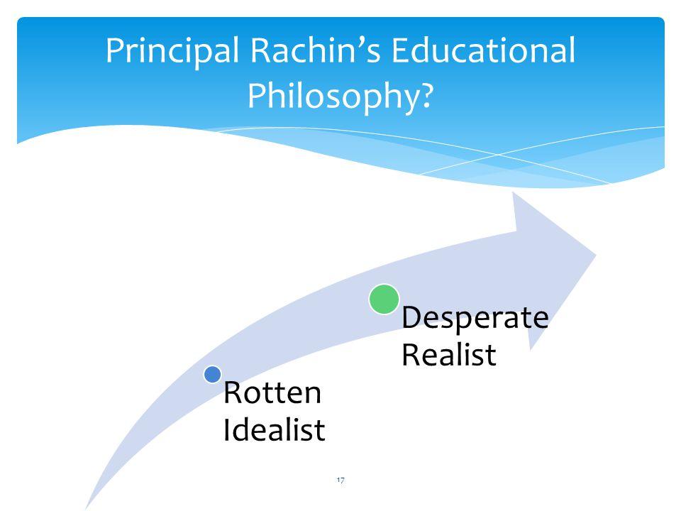 Rotten Idealist Desperate Realist Principal Rachin's Educational Philosophy? 17