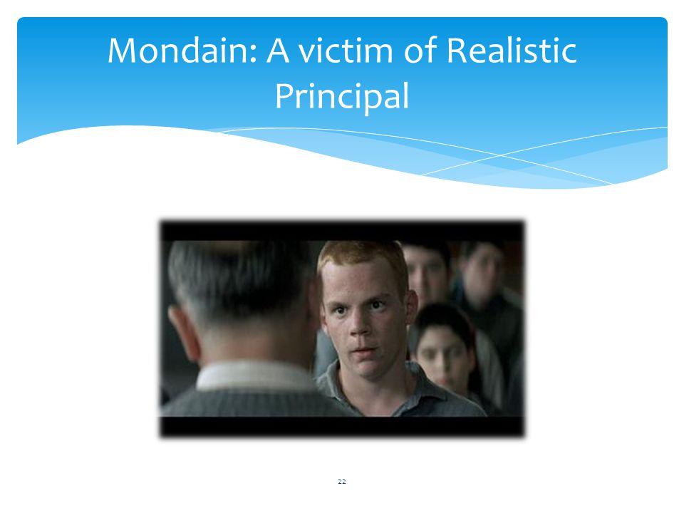 Mondain: A victim of Realistic Principal 22