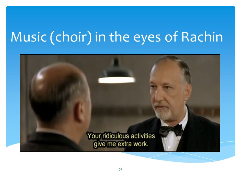 Music (choir) in the eyes of Rachin 38