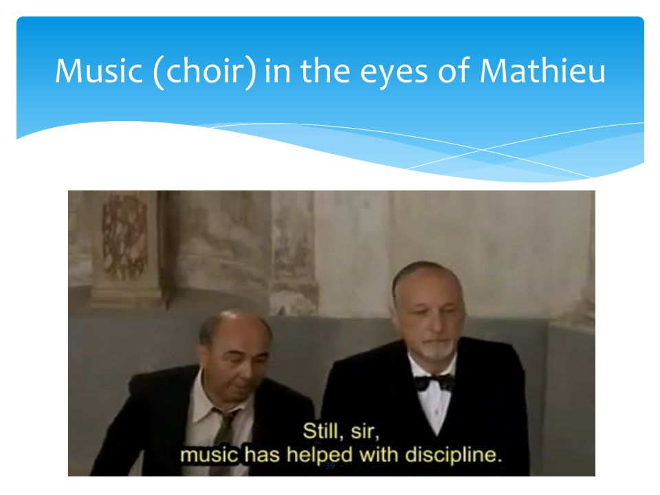 " ""Music has helped with discipline"" Music (choir) in the eyes of Mathieu 39"