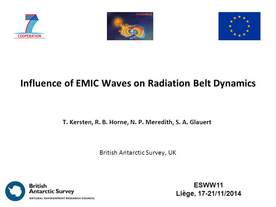 Influence of EMIC Waves on Radiation Belt Dynamics T.