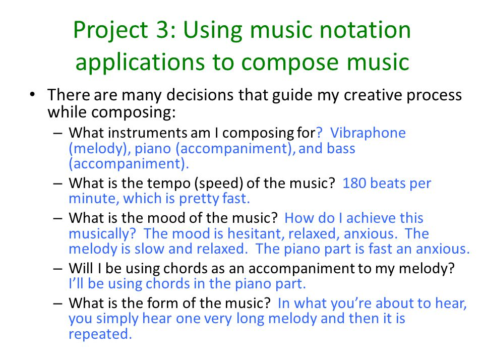 Project 3: Using music notation applications to compose music Composing music at www.noteflight.comwww.noteflight.com Let's study a piece of music that I have composed for a bass, piano, and vibraphone.