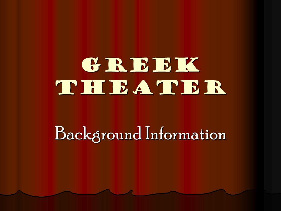 GREEK THEATER Background Information