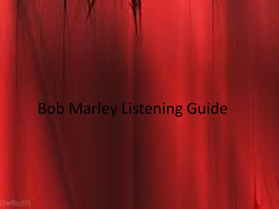 Bob Marley Listening Guide