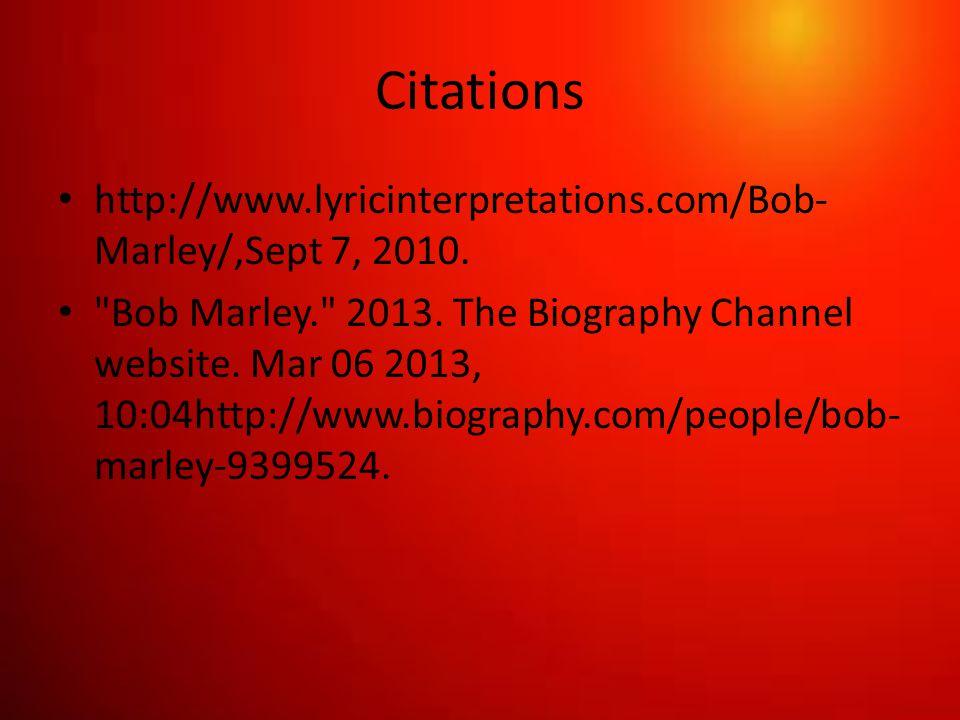 Citations http://www.lyricinterpretations.com/Bob- Marley/,Sept 7, 2010.
