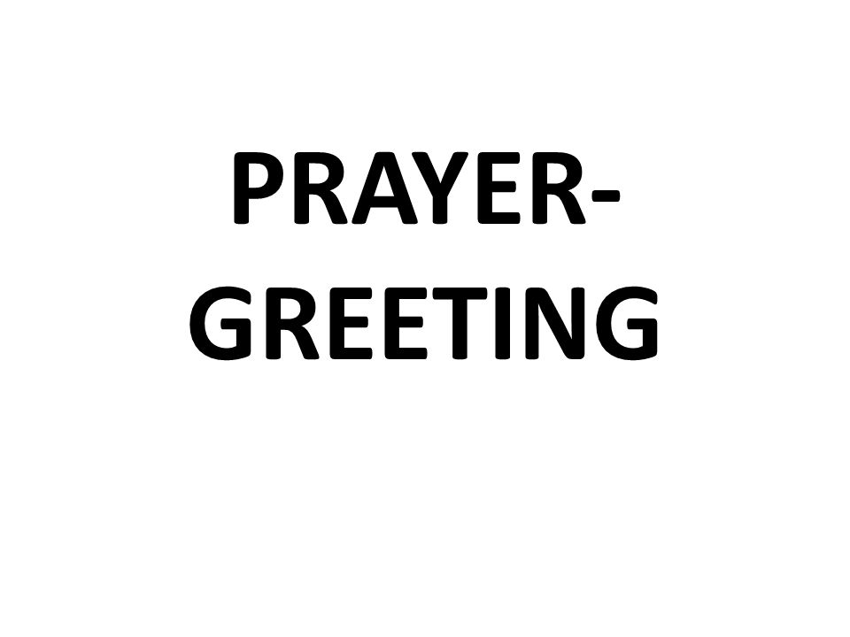 PRAYER- GREETING