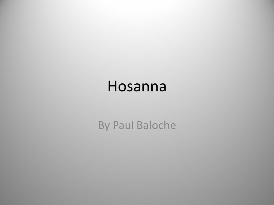 Hosanna By Paul Baloche