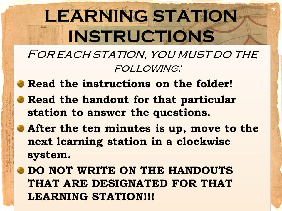 LEARNING STATION INSTRUCTIONS For each station, you must do the following: Read the instructions on the folder! Read the handout for that particular s
