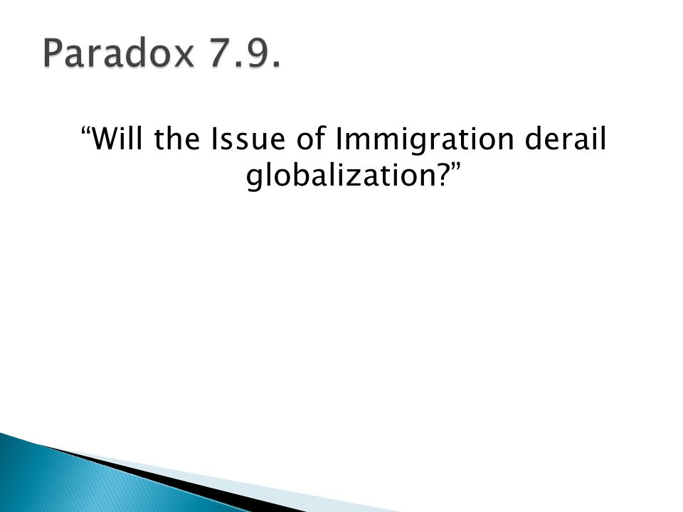Will the Issue of Immigration derail globalization?