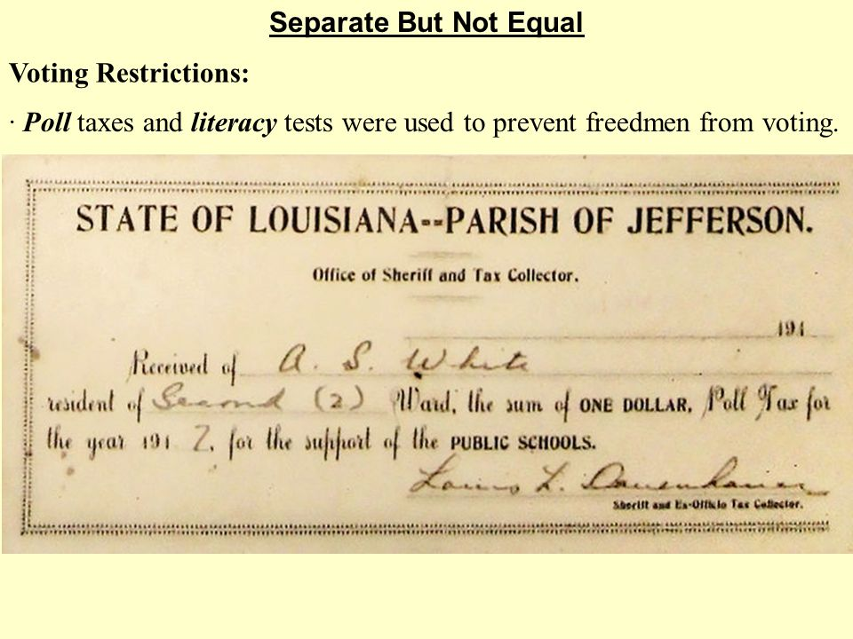 · Poll taxes and literacy tests were used to prevent freedmen from voting.