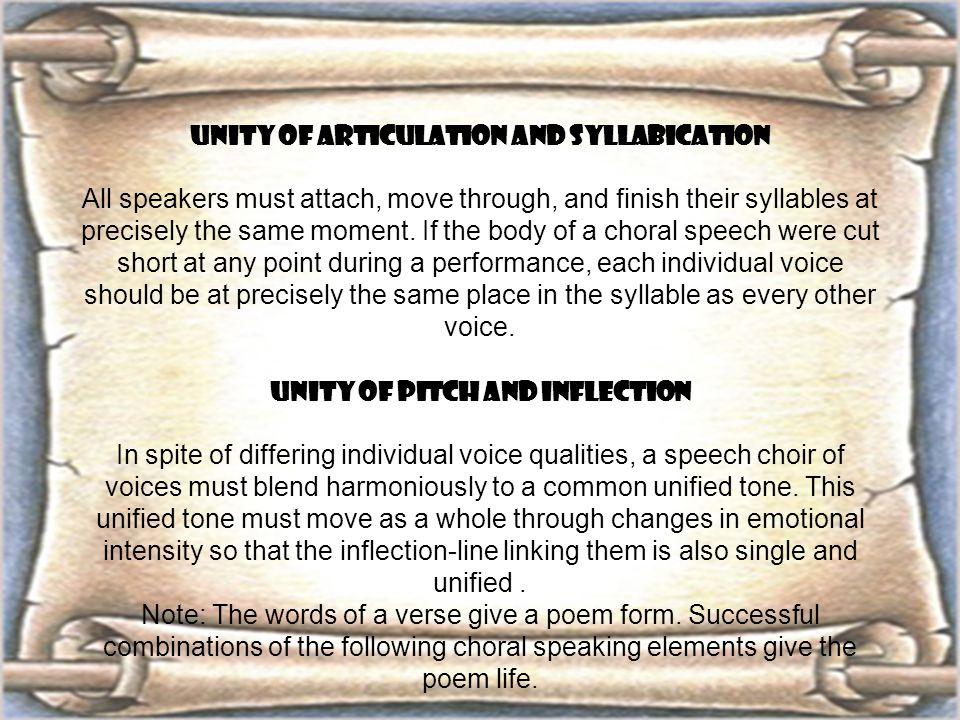 UNITY OF ARTICULATION AND SYLLABICATION All speakers must attach, move through, and finish their syllables at precisely the same moment. If the body o