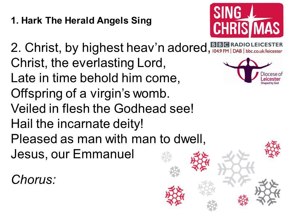 1.Hark The Herald Angels Sing 3. Hail the heav'n-born Prince of Peace.