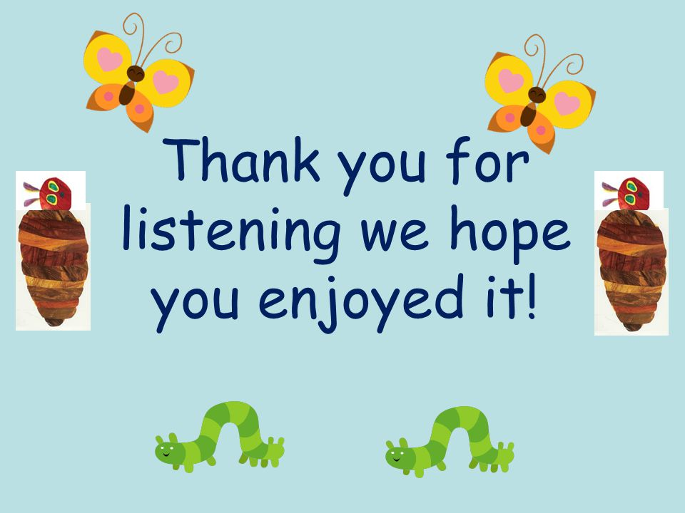 Thank you for listening we hope you enjoyed it!