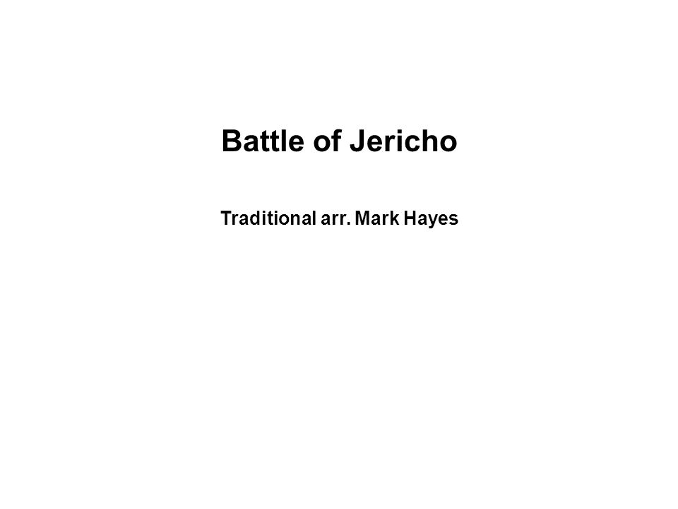Battle of Jericho Traditional arr. Mark Hayes